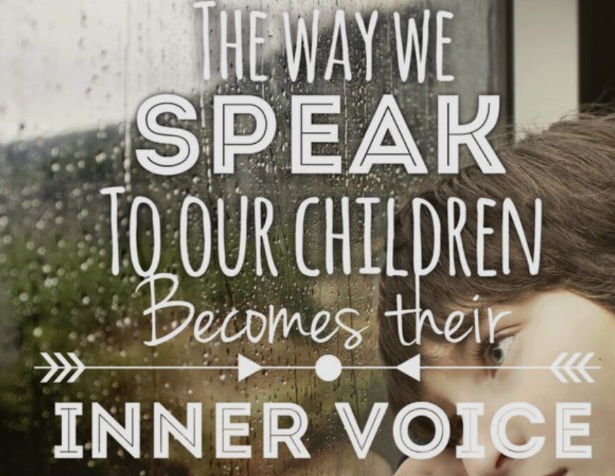 The way we speak to our children…